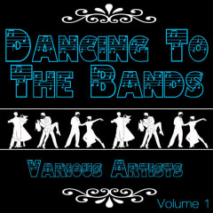 Dancing To The Bands Again, Vol. 1 - Various Artists
