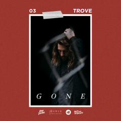 Gone - Trove