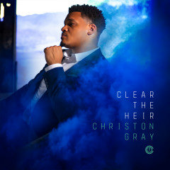 Clear the Heir - Christon Gray
