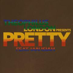 Pretty (feat. Ian Isiah) - Theophilus London, Ian Isiah