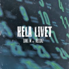 Hela Livet - Dani M, Abidaz
