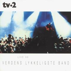 Verdens Lykkeligste Band - Live 99 - TV-2