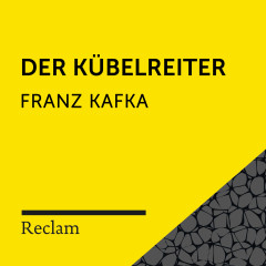 Kafka: Der Kübelreiter (Reclam Hörbuch) - Reclam Hörbücher, Hans Sigl, Franz Kafka