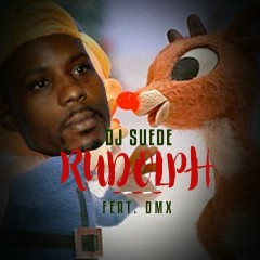 Rudolph (feat. DMX) - DJ Suede The Remix God, DMX