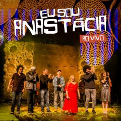 Eu Sou Anastácia (ao Vivo) - Anastacia