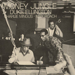 Money Jungle - Duke Ellington, Charles Mingus, Max Roach