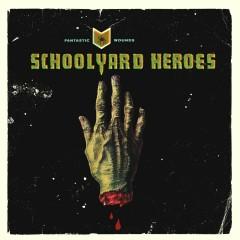Fantastic Wounds - Schoolyard Heroes