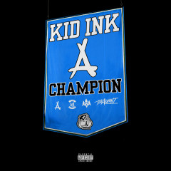 Champion - Kid Ink