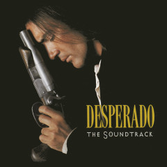Desperado: The Soundtrack - Original Motion Picture Soundtrack