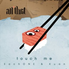 Touch Me - All That