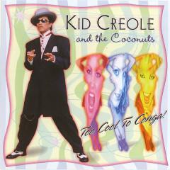 Too Cool to Conga - Kid Creole & The Coconuts