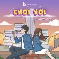 Chơi Vơi (Single) - HHùng Cuội, B.