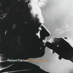 Robert Palmer At His Very Best - Robert Palmer
