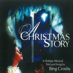 A Christmas Story - Bing Crosby