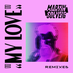 My Love (Remixes) - Martin Solveig