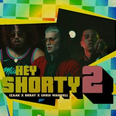 Hey Shorty 2 (Single) - iZaak