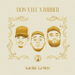 Kan Ikk' Gå Mere (Single) - DON x LEE x BARBER
