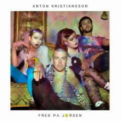 Fred På Jorden - Anton Kristiansson