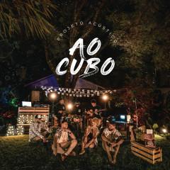 Projeto Acústico - Ao Cubo - Ao Cubo
