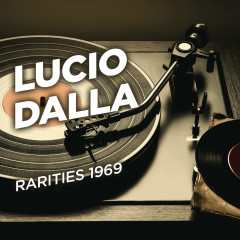 Rarities 1969 - Lucio Dalla