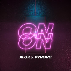 On & On - Alok, Dynoro