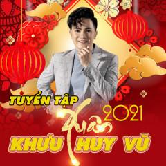 Tuyển Tập Xuân 2021 - Khưu Huy Vũ