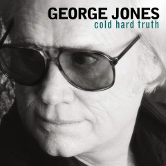 Cold Hard Truth - George Jones