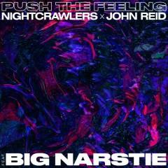Push the Feeling - Nightcrawlers,John Reid,Big Narstie
