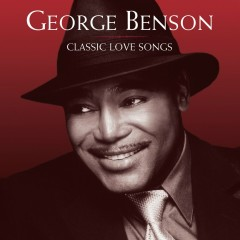 Classic Love Songs - George Benson