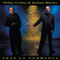 Tras La Tormenta - Rubén Blades, Willie Colon