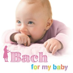 Bach For My Baby - Various Artists