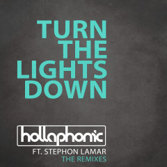 Turn The Lights Down (The Remixes) - Hollaphonic, Stephon LaMar Kleiss