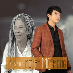 Nơi Ấy Mẹ Mong - Lê Sang