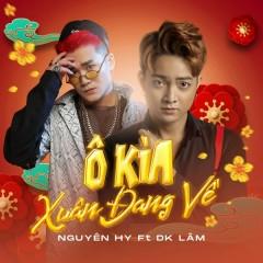 Ô Kìa, Xuân Đang Về (Single) - Nguyên Hy, DK Lâm