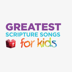 Greatest Scripture Songs for Kids - Lifeway Kids