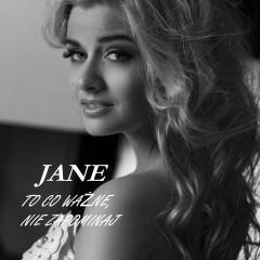 To Co Wazne, Nie Zapominaj - Jane