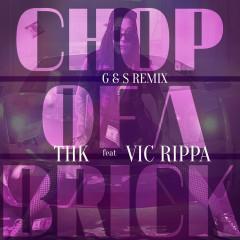 Chop of a Brick (The Remixes) - THK, Vic Rippa