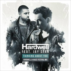 Thinking About You (Hardwell & Kaaze Festival Mix) - Hardwell,Jay Sean