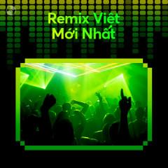 Remix Việt Mới Nhất