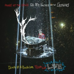 All My Friends We're Glorious: Death of a Bachelor Tour Live - Panic! At The Disco