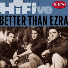 Rhino Hi-Five: Better Than Ezra - Better Than Ezra