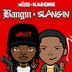Bangin & Slangin - June, Kae One
