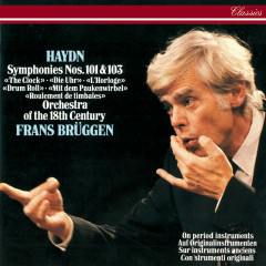 Haydn: Symphonies Nos. 101 & 103 - Frans Brüggen, Orchestra Of The 18th Century
