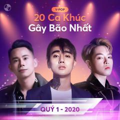 20 Ca Khúc Gây Bão Nhất Quý 1/2020 - Various Artists