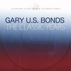The Classic Years - Gary U.S. Bonds