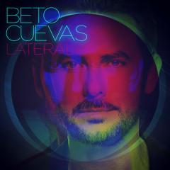 Lateral - Beto Cuevas