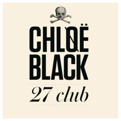 27 Club - Chløë Black