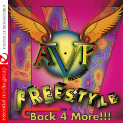 AVP Records Presents Freestyle Vol. 4: Back 4 More!!! (Digitally Remastered) - Various Artists