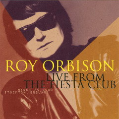 Live From The Fiesta Club - Roy Orbison