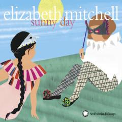 Sunny Day - Elizabeth Mitchell